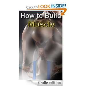 How to Build Muscle Asma Mushtaq  Kindle Store