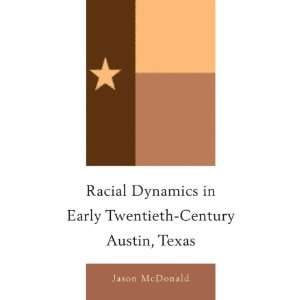 Twentieth Century Austin, Texas (9780739170977) Jason McDonald Books