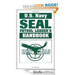 Navy Seal Patrol Leaderâ??s Handbook U.S. Navy