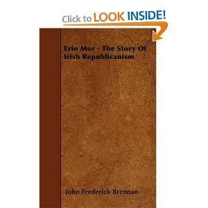 Of Irish Republicanism (9781445536293): John Frederick Brennan: Books