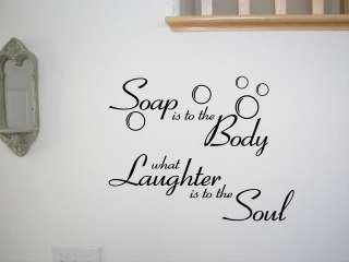 SOAP IS TO THE BODY ~ Wall Art Sticker Quote Removable Decal Art