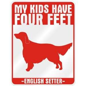 New  My Kids Have 4 Feet : English Setter  Parking Sign
