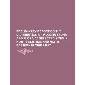 com Preliminary report on the distribution of modern fauna and flora