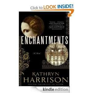 Enchanmens A Novel Kahryn Harrison  Kindle Sore