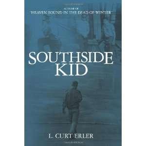 Southside Kid Chicago [Paperback] L. Curt Erler Books