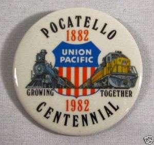 RARE Union Pacific Railroad Pocatello Centennial Button