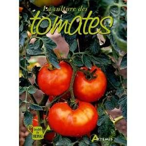 : Culture des tomates (La) (9782844163370): Jean Marie Polese: Books