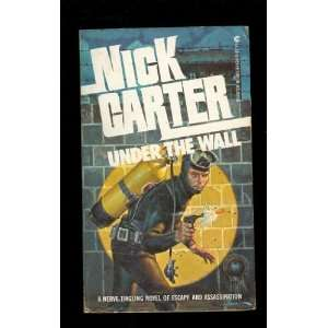 Under the Wall (Killmaster) Nick Carter Books