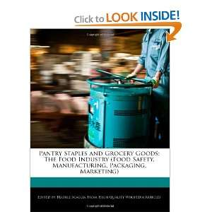 The Food Industry (Food Safety, Manufacturing, Packaging, Marketing