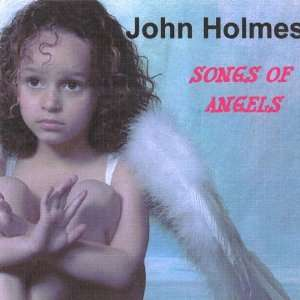 Songs of Angels: John Holmes: Music