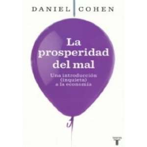 La Prosperidad del Mal (9786071106933) DANIEL COHEN
