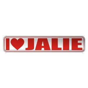 I LOVE JALIE  STREET SIGN NAME