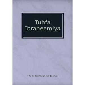 Tuhfa Ibraheemiya: Khwaja Dost Muhammad Qandhari: Books