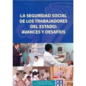 La Seguridad Social de los Trabajadores del Estado. Avances
