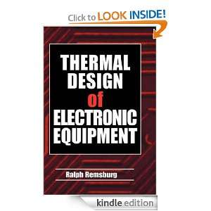 Thermal Design of Electronic Equipment: Ralph Remsburg:
