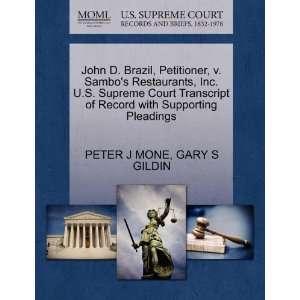 John D. Brazil, Petitioner, v. Sambos Restaurants, Inc. U