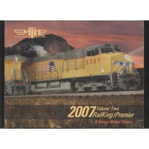 Trains 2007 Volume Two Railking Premier O Gauge model Trains Catalog