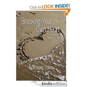 Breaking Your Own Heart (The Best Friends Series) Presley Collins