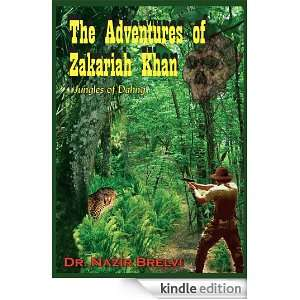The Adventures of Zakariah Khan: Jungles of Dahng: Dr. Nazir Brelvi