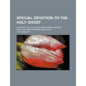 Special devotion to the Holy Ghost; a manual for the use