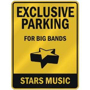 EXCLUSIVE PARKING  FOR BIG BANDS STARS  PARKING SIGN