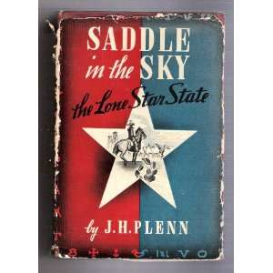 Saddle in the Sky. the Lone Star State. Texas: Books