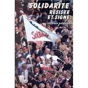 Solidarite resiste et signe Actes du Colloque Pologne