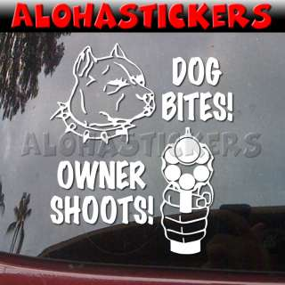 DOG BITES OWNER SHOOTS PIT BULL Vinyl Decal Sticker A44