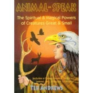 Animal Speak: The Spiritual & Magical Powers of Creatures