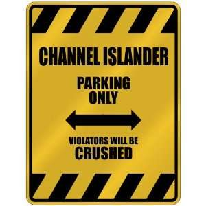 CHANNEL ISLANDER PARKING ONLY VIOLATORS WILL BE CRUSHED