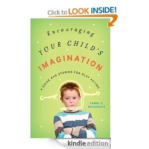Encouraging Your Childs Imagination A Guide and Stories for Play