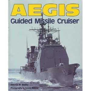 Aegis Guided Missile Cruiser (9780879385453): Dennis M
