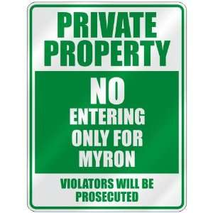 PRIVATE PROPERTY NO ENTERING ONLY FOR MYRON  PARKING