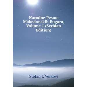Narodne Pesme Makedonskih Bugara, Volume 1 (Serbian