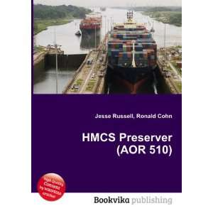 HMCS Preserver (AOR 510) Ronald Cohn Jesse Russell Books