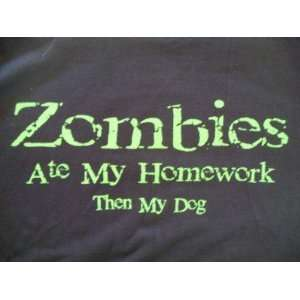 Zombies Ate My Homework T shirt   Medium: Everything Else