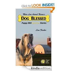 Dog Blessed: Puppy Mill Survivor Stories: Fischer Lisa, Duffy Kyla