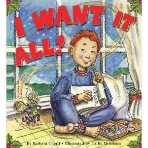 I Want it All (9780769643762) Barbara Ciletti Books