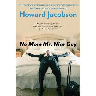 No More Mr. Nice Guy: A Novel by Howard Jacobson (Sep 27, 2011)