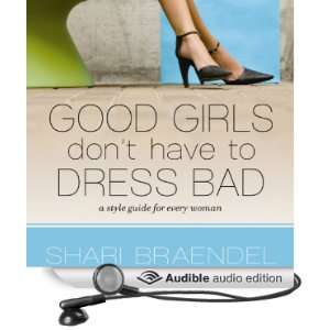 Good Girls Dont Have to Dress Bad A Style Guide for
