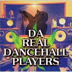 Da Real Dancehall Players: Various Artists: Music