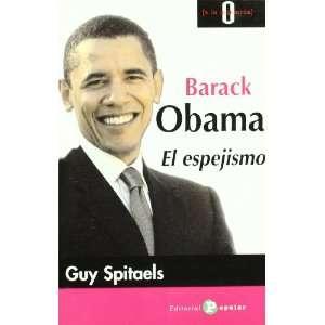 Barack Obama El Espejismo / The Mirage (Cero a La Izquierda / Zero to