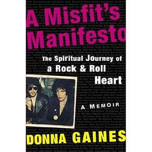he Spiriual Journey of a Rock And Roll Hear, Gaines, Donna ARCHIVE