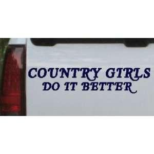 8in    Country Girls do It Better Car Window Wall Laptop Decal Sticker