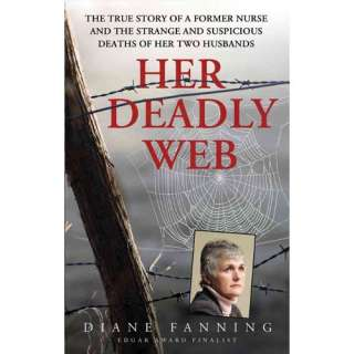 Her Deadly Web The True Story of a Former Nurse and the