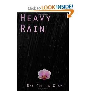 Heavy Rain (9781468003000): Collin A Clay: Books