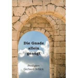 Die Gnade allein genügt Gerhard Schick Books