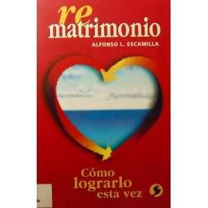 Re Matrimonio Como Lograrlo Esta Vez (9789688604144