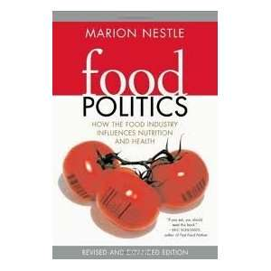 Food Politics: How the Food Industry Influences Nutrition, and Health