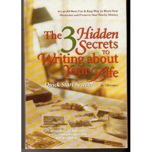 The 3 Hidden Secrets to Writing About Your Life: Books